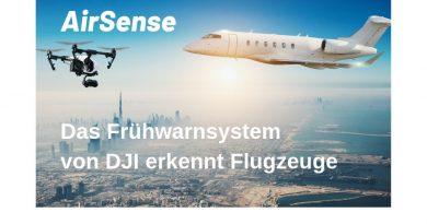 Alarmsystem AirSense von DJI warnt Drohnenpiloten zukünftig vor Flugzeugen