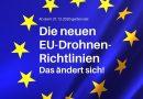 Ab 31.12.2020 gilt die neue EU – Drohnen – Verordnung! Was Sie jetzt dazu wissen sollten!